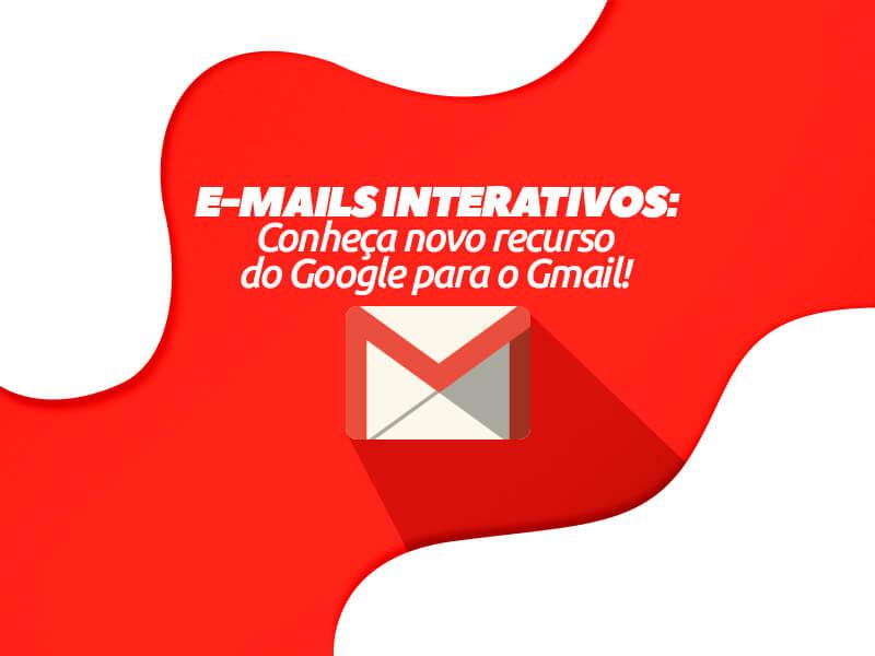 Descubra como o AMP Google para Gmail e como esse recurso poderá mudar o jeito de fazer e-mail marketing!