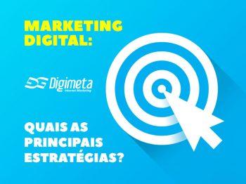 Quais são as Principais Estratégias do Marketing Digital?