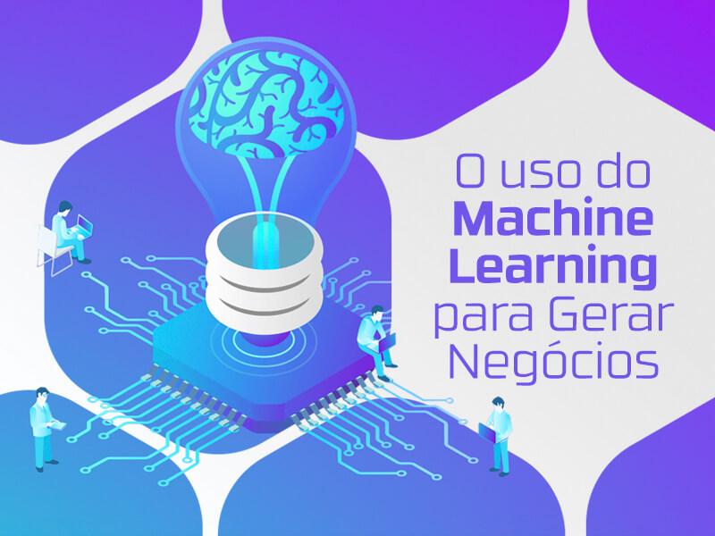 Veja como usar o machine learning no marketing digital para gerar negócios.