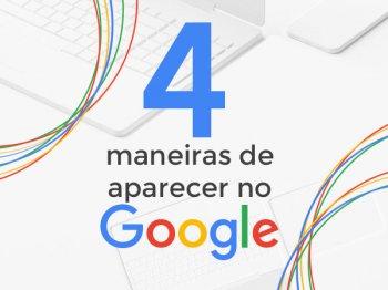 Como Aparecer no Google? – 4 maneiras diferentes!