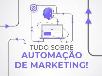 Automação de Marketing: Vantagens e como começar