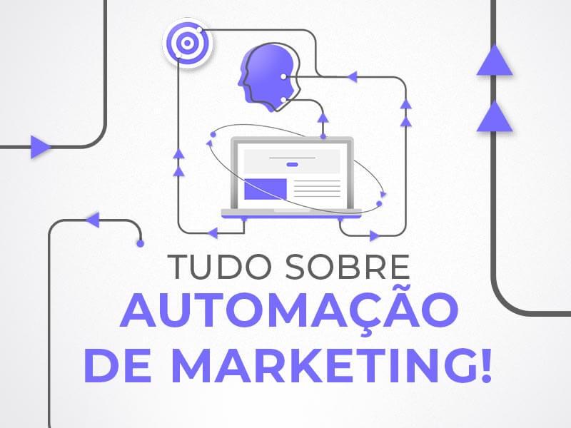 Tudo o que você precisa saber sobre automação de marketing
